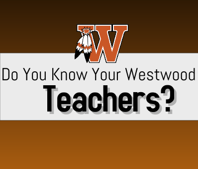 Do You Know Your Westwood Teachers?