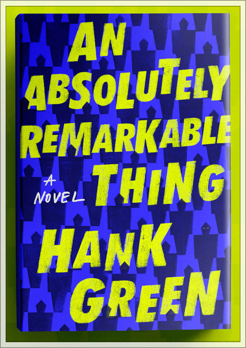 %27An+Absolutely+Remarkable+Thing%27+tackles+the+topics+of+fame+and+downfall+in+Hank+Green%27s+debut+novel.+