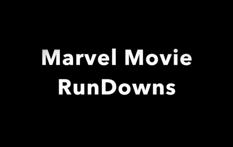 Marvel Movie Rundowns: Part Six & Seven