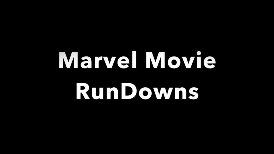 Marvel Movie Rundowns: Part Six & Seven