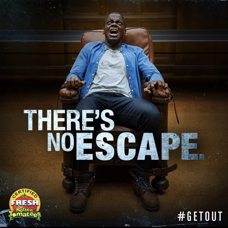 Main character, Chris Washington, screams as he is tied to the chair. The poster showcases a small part of the fear that took place in Get Out. Photo Courtesy of Get Out Instagram (@getoutmovie).