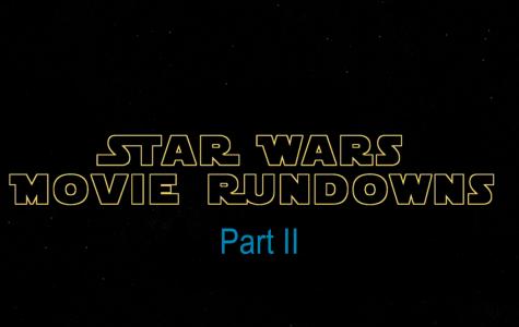 Star Wars Movie Rundowns Part Two