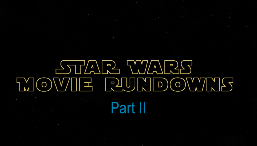 Star Wars Movie Rundowns Part Two