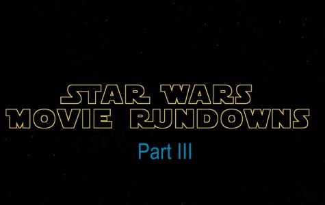 Star Wars Movie Rundowns Part Three