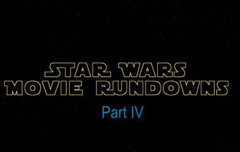 Star Wars Movie Rundowns Part Four