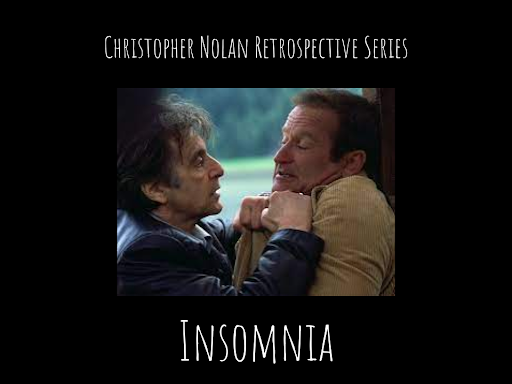 Al Pacino portrays Will Dormer in Christopher Nolan's third film Insomnia. Insomnia came two years after Christopher Nolan's first big movie, Memento. Graphic by Josh Shippen